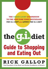 G. I. Diet Guide to Shopping and Eating Out