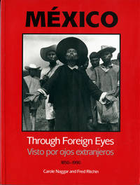Mexico through Foreign Eyes:  Vistos por ojos xxtranjeros 1850-1990