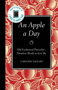 An Apple a Day: Old-Fashioned Proverbs- Timeless Words to Live by