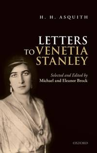 H.H. Asquith: Letters to Venetia Stanley
