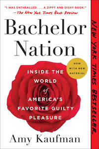 Bachelor Nation: Inside the World of America's Favorite Guilty Pleasure