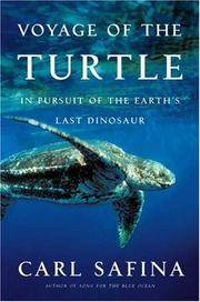 Voyage of the Turtle: In Pursuit of the Earth's Last Dinosaur