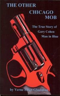 Other Chicago Mob, The: The True Story of Gary Cohen Man in Blue