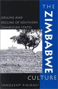 The Zimbabwe Culture: Origins and Decline of Southern Zambezian States