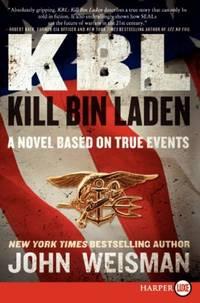 KBL: Kill Bin Laden LP: A Novel Based on True Events by Weisman, John - 2011-12-06