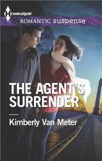 The Agent's Surrender (Harlequin Romantic Suspense)