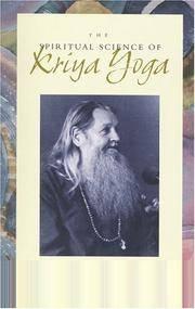 The Spiritual Science of Kriya Yoga