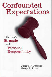 Confounded Expectations: The Law's Struggle with Personal Responsibility (Legal Studies)