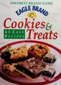 Eagle Brand Cookies & Treats  65 Easy Recipes