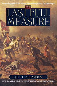 THE LAST FULL MEASURE - A novel of the Civil War