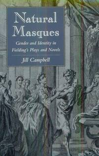Natural Masques: Gender and Identity in Fielding's Plays and Novels