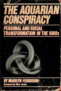 The Aquarian Conspiracy Personal and Social Transformation in the 1980s by  Marilyn Ferguson - Paperback - 1981 - from Inklings Bookshop and Biblio.co.uk