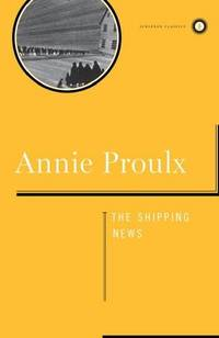 Shipping News: A Novel (Scribner Classics) by Annie Proulx - Hardcover - 1999-05-10 - from Ergodebooks and Biblio.com