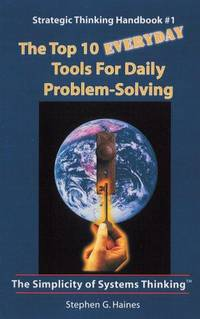 The Top 10 Everyday Tools for Daily Problem Solving-Strategic Thinking Handbook #1