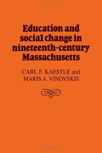 Education and Social Change in Nineteenth-Century Massachusetts