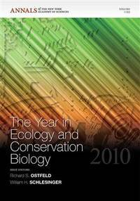 The Year in Ecology and Conservation Biology 2010, Volume 1195 (Annals of the New York Academy of...