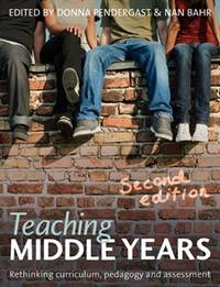 Teaching Middle Years: Rethinking Curriculum, Pedagogy and Assessment