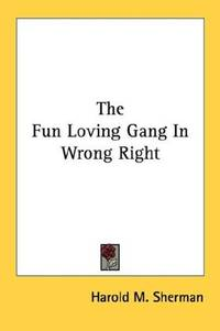 The Fun Loving Gang In Wrong Right