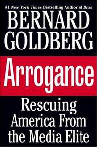 image of Bias: A CBS Insider Exposes How The Media Distort the News / Arrogance: Rescuing America from the Media Elite (two original  volumes sold together)