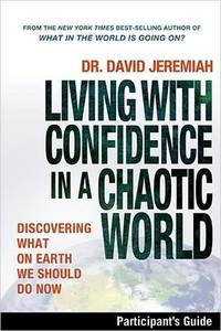 Living with Confidence in a Chaotic World Participant's Guide: Discovering What on Earth We...