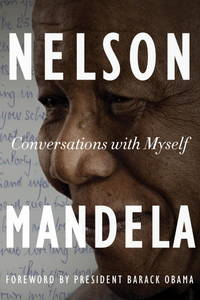 Nelson Madela,Conversations with Myself by  Nelson with Forward by Barack Obama Mandella - Hardcover - 2010 - from PJ's Bookcase and Biblio.co.uk
