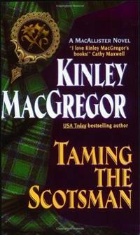 Taming the Scotsman by  Kinley MacGregor - Paperback - First edition - 2003 - from BobPrudhomme, Relentless Bookfinder (SKU: 21882)