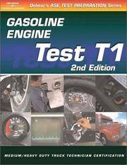 ASE Test Prep: Medium/heavy Duty Truck, T1 Gasoline Engines (Delmar's Test Preparation Series)