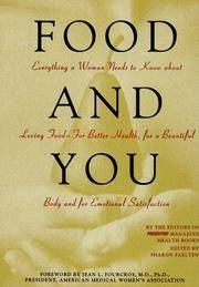 Food and You: Everything a Woman Needs to Know About Loving Food--For Better Health, for a...
