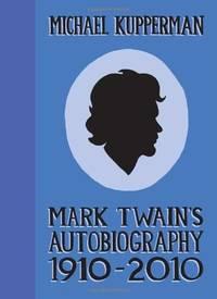 MARK TWAIN'S AUTOBIOGRAPHY 1910-2010 SC