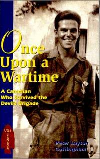 Once Upon a Wartime: A Canadian Who Survived the Devil's Brigade