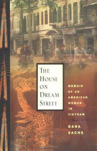 The House on Dream Street: Memoir of an American Woman in Vietnam