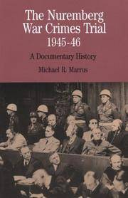 image of The Nuremberg War Crimes Trial, 1945-46: A Documentary History (The Bedford Series in History and Culture)