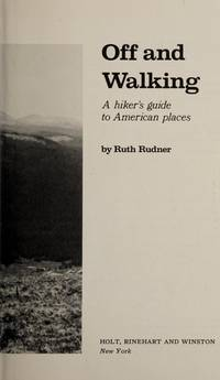 Off and Walking: a Hiker's Guide to American Places
