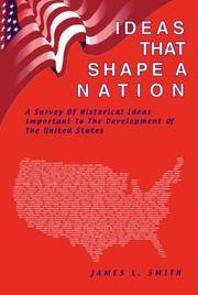 Ideas That Shape a Nation: Historical Ideas Important to the Development of the