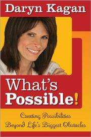 What's Possible! : 50 True Stories of People Who Dared to Dream They Could Make a Difference