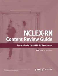 NCLEX-RN Content Review Guide: Preparation for the NCLEX-RN Examination (Kaplan Test Prep)