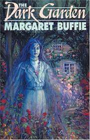 The Dark Garden [Paperback]  by Buffie, Margaret