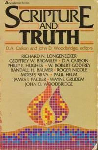 Scripture and Truth by D. a Carson, John D Woodbridge