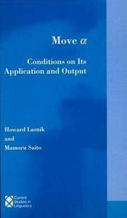 Move Alpha: Conditions on Its Application and Output (Current Studies in Linguistics)