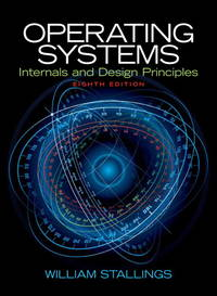 Operating Systems: Internals and Design Principles (8th Edition) by Stallings, William