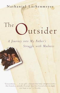 The Outsider: A Journey Into My Father's Struggle With Madness [Paperback] Lachenmeyer,...
