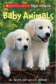 Scholastic True or False: Baby Animals by Melvin Berger - Paperback - 2008-08-08 - from Books Express and Biblio.com
