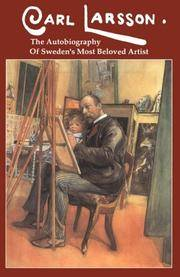 Carl Larsson the Autobiography of Swedens Most Beloved Artist