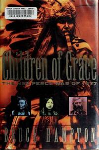 Children of Grace: The Nez Perce War of 1877