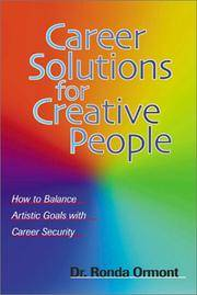 Career Solutions for Creative People : How to Balance Artistic Goals with Career Security