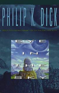 EYE IN THE SKY (Collier Nucleus Science Fiction Classic) Dick
