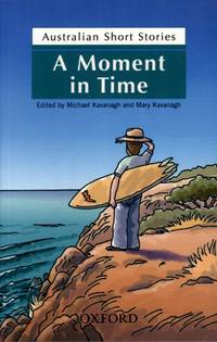 A Moment in Time - Australian Short Stories