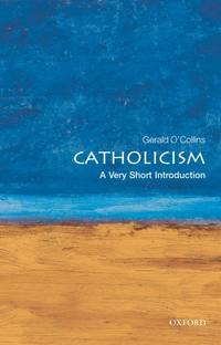 Catholicism : A Very Short Introduction A Very Short Introduction