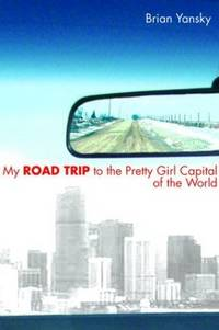 My Road Trip to the Pretty Girl Capital of the World