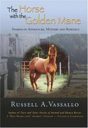 The Horse with the Golden Mane: Stories of Adventure, Mystery and Romance